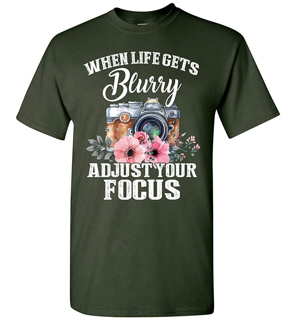 When Life Gets Blurry Adjust Your Focus Photography T-Shirt