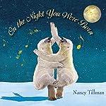 On the Night You Were Born | Nancy Tillman