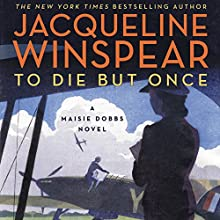 To Die but Once: A Maisie Dobbs Novel Audiobook by Jacqueline Winspear Narrated by Orlagh Cassidy