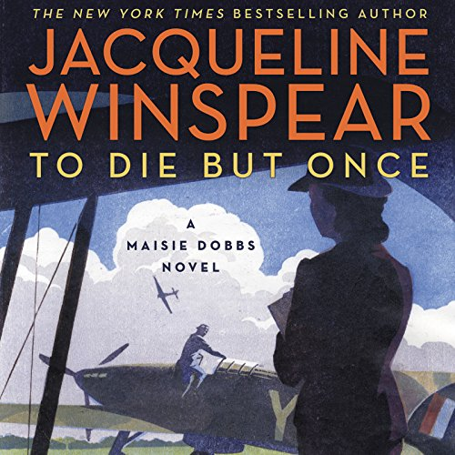 To Die but Once: A Maisie Dobbs Novel Audiobook [Free Download by Trial] thumbnail