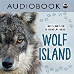 Wolf Island: My Great Bear Rainforest   Nicholas Read