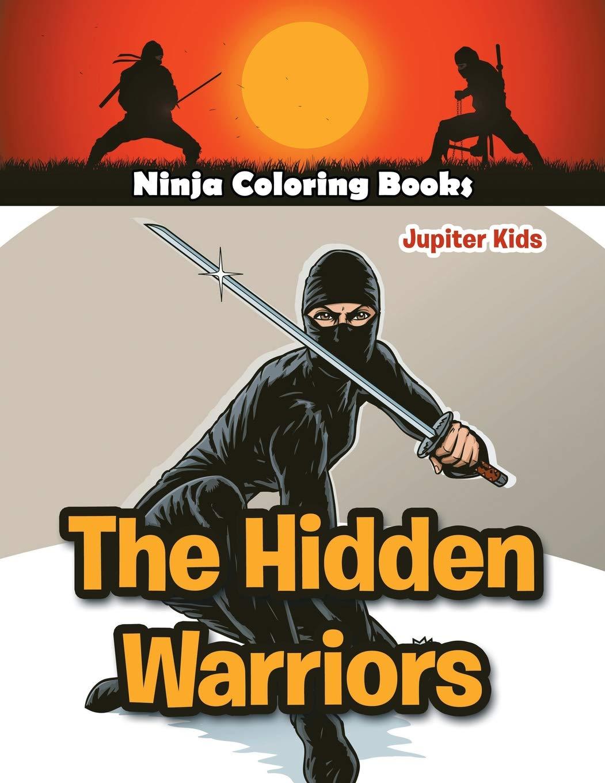 The Hidden Warriors: Ninja Coloring Books: Amazon.es ...