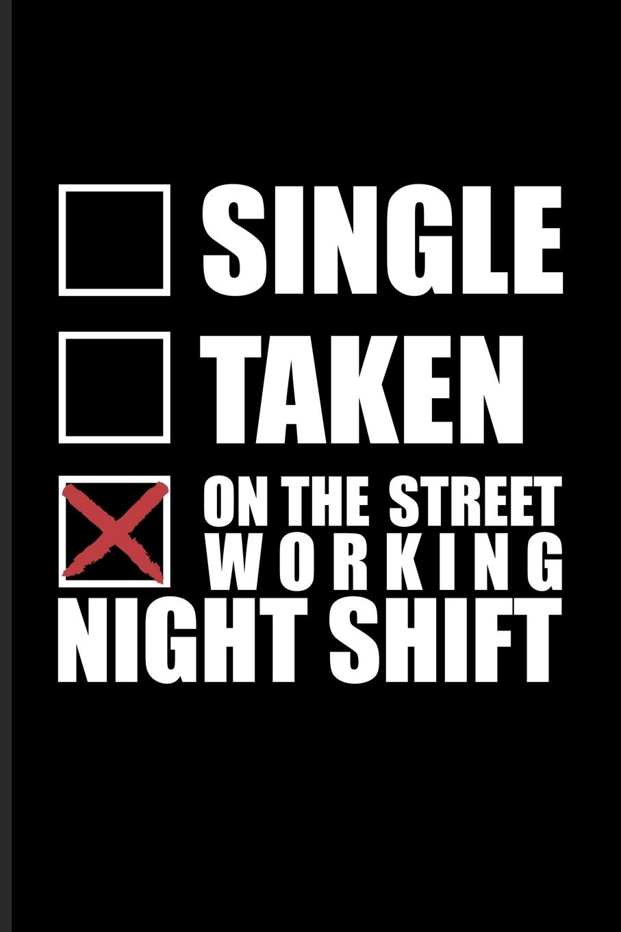 Single Taken On The Street Working Night Shift: Funny ...