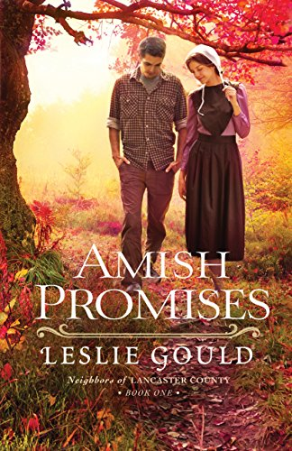 Amish Promises (Neighbors of Lancaster County Book #1) by [Gould, Leslie]