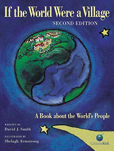 If the World Were a Village: A Book about the World's People, 2nd Edition (CitizenKid)