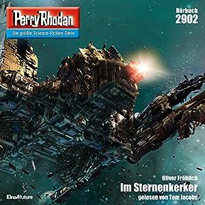 Im Sternenkerker (Perry Rhodan 2902) Hörbuch