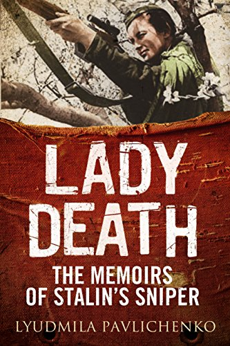 Lady Death: The Memoirs of Stalin's Sniper (Greenhill Sniper ()
