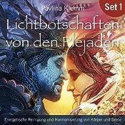 Energetische Reinigung und Harmonisierung von Körper und Seele (Lichtbotschaften von den Plejaden 1) | Pavlina Klemm