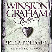 Bella Poldark: A Novel of Cornwall 1818-1820: Poldark, Book 12 Audiobook by Winston Graham Narrated by Oliver J. Hembrough