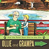 Ollie and Grampa Go to the Zoo, Ken Lindstrom To Ken Lindstrom, 1452015295