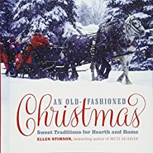 An Old-Fashioned Christmas: Sweet Traditions for Hearth and Home
