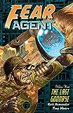 Fear Agent, Vol. 3: The Last Goodbye