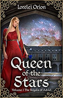 Queen of the Stars (The Royals of Adriel Book 1) by [Orion, Lorelei]