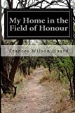 My Home in the Field of Honour, Frances Wilson Huard, 1500213039