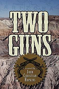 Two Guns by [Hopkins, John Christian]