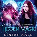 Hidden Magic: Dragon's Gift: The Huntress Novella Audiobook by Linsey Hall Narrated by Laurel Schroeder