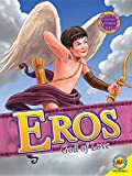 Eros: God of Love (Gods and Goddesses of Ancient Greece)