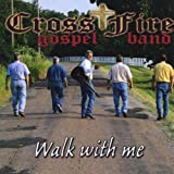 Walk With Me by Crossfire Gospel Band