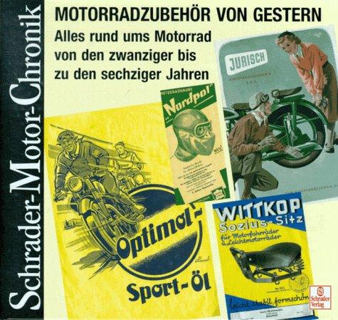 Schrader Motor-Chronik, Bd.78, Motorradzubehör von gestern