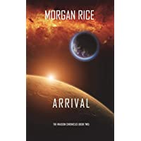 Arrival (The Invasion Chronicles-Book Two): A Science Fiction Thriller