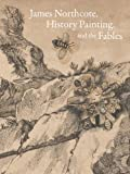 James Northcote, History Painting, and the Fables, Ledbury, Mark, 0300208138