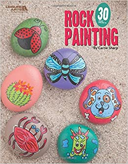 Rock Painting 30 Rock Projects Carrie Sharp 9781464770449 Amazon