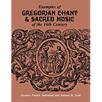 Examples of Gregorian Chant & Sacred Music of the 16th Century