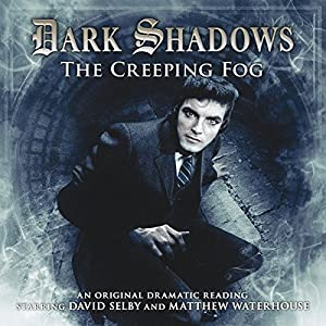 Dark Shadows - The Creeping Fog Audiobook