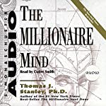 The Millionaire Mind | Thomas J. Stanley Ph.D.,William D. Danko Ph.D.