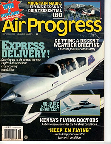 (Air Progress Volume 55, Number 10 September 1993 - CESSNA 180; Express kitbuilder; Found FBA-2C Bush Plane; EMBRAER SETS A RECORD; How Phillips 66 delivers avgas; Domark's A V-8B Harrier Assault; BD-10; Scaled kit Mustang; Beech King Air)