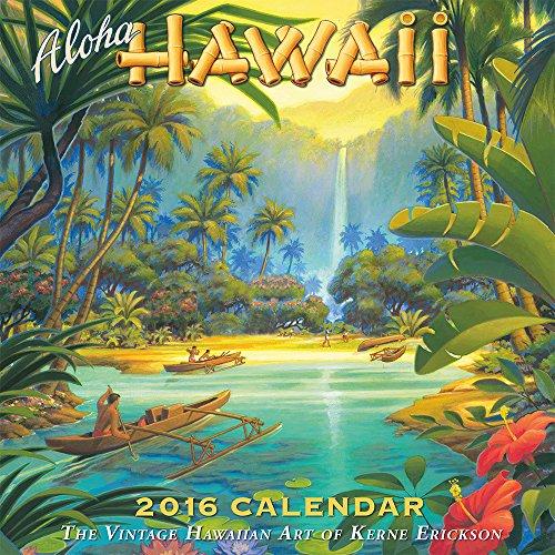 Aloha Hawaii - Hawaii 2016 Deluxe Wall Calendar - Vintage Hawaiian Art by Kerne Erickson