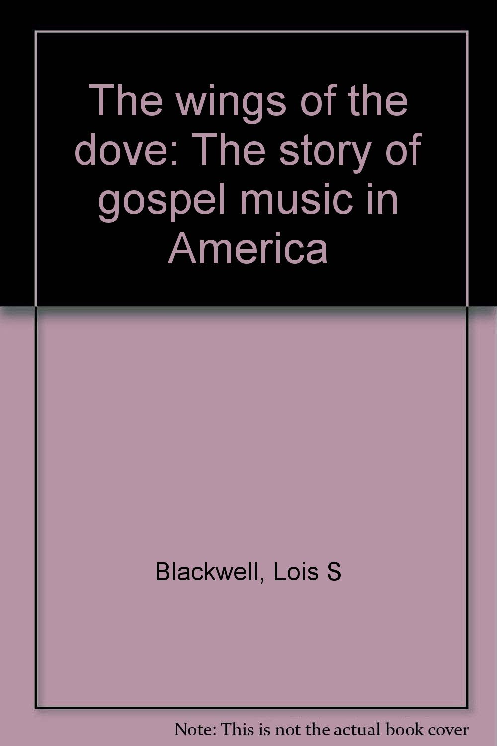 The wings of the dove: The story of gospel music in America