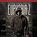 Euphoria Z: Euphoria Z, Book 1 Audiobook by Luke Ahearn Narrated by Roberto Scarlato