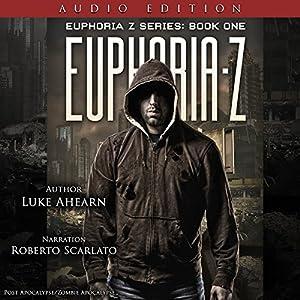 Euphoria Z: Euphoria Z, Book 1 Audiobook