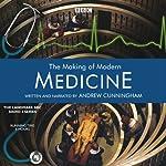 The Making of Modern Medicine | BBC Audiobooks