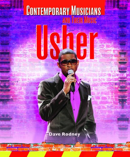 Usher (Contemporary Musicians and Their Music), by Dave Rodney