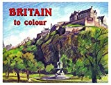 Britain To Colour Adults Paint & Colouring Books Famous Landmarks & Countryside 740 (Book 2 - Edinburgh Castle)