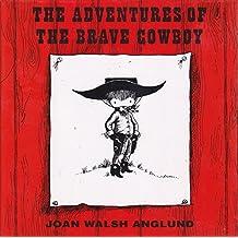 The Adventures of the Brave Cowboy (Published as One Volume: The Brave Cowboy; Cowboy and His Friend; Cowboy's Secret Life)