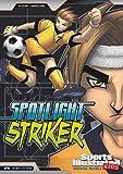 Spotlight Striker, Blake A. Hoena, 1434227871