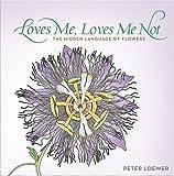 Loves Me, Loves Me Not, Peter Loewer, 1591862981