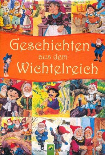 Geschichten aus dem Wichtelreich: Wichtelhausen, He & Hallo, Hoppe & Mimi, Der Dosenfischer, Der Bartzieher, Der Drachentöter