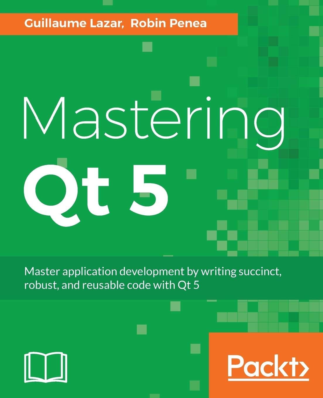 Mastering Qt 5: Create stunning cross-platform applications