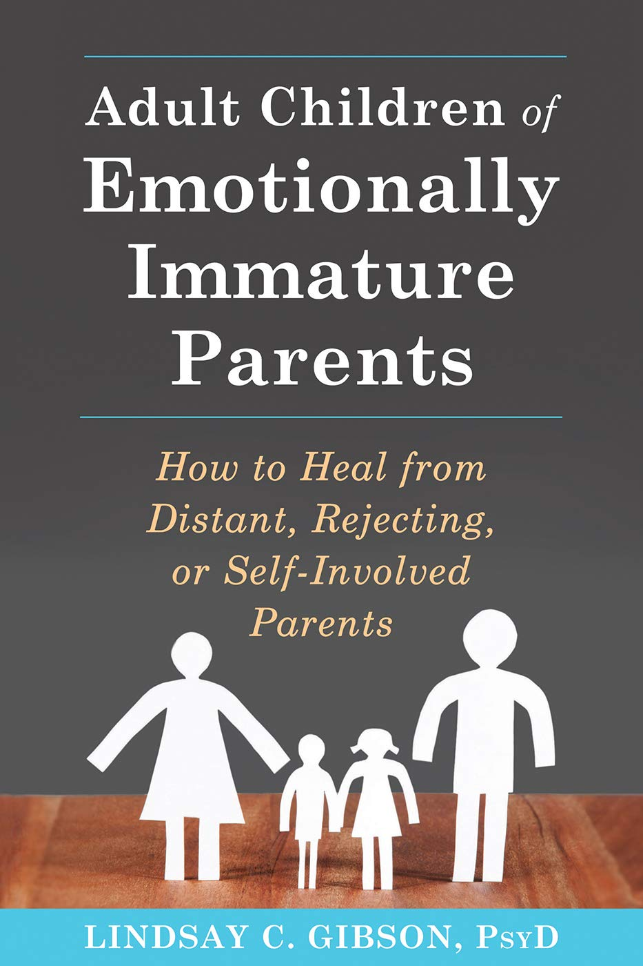 Adult Children Of Emotionally Immature Parents  How To Heal From Distant Rejecting Or Self Involved Parents  English Edition