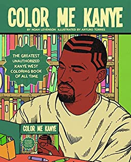 color me kanye the greatest unauthorized kanye west coloring book of all time - Drake Coloring Book