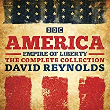 America: Empire of Liberty: The Complete BBC Radio 4 Series Radio/TV Program Auteur(s) : David Reynolds Narrateur(s) : David Reynolds