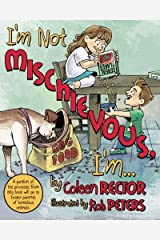 I'm Not Mischievous, I'm... by Coleen Rector (2014-11-21) Paperback