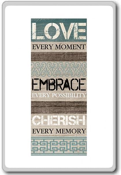 Amazoncom Love Very Moment Embrace Every Possibility Cherish