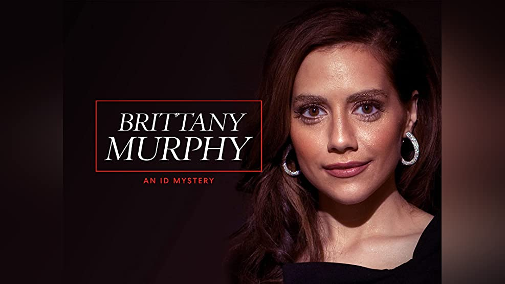 Brittany Murphy: An ID Mystery - Season 1