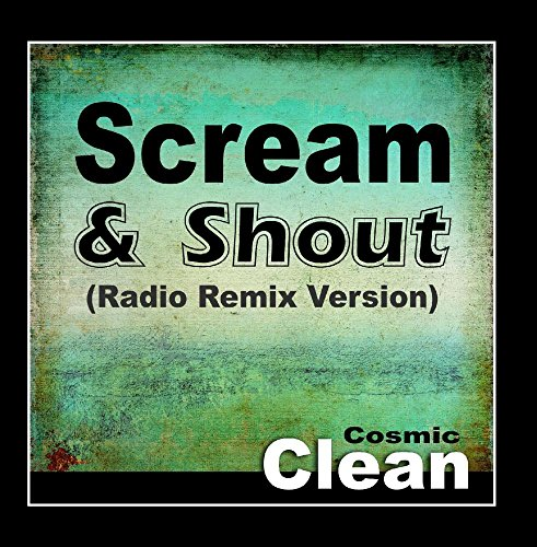 Scream & Shout (Radio Remix Version) [Tribute to Will.I.Am and Britney - Tribute Spears Britney