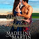 Deception of a Highlander Audiobook by Madeline Martin Narrated by Liam Gerrard